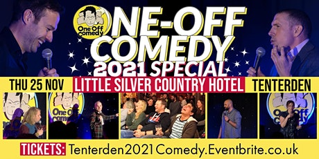 One Off Comedy 2021 Special @ Little Silver Country Hotel - Tenterden! tickets