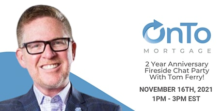OnTo Mortgage's 2 Year Anniversary Event with Tom Ferry! tickets