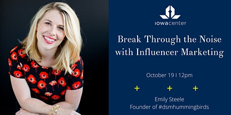 Break Through the Noise with Influencer Marketing tickets