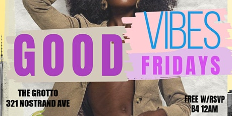 Good Vibes Friday tickets