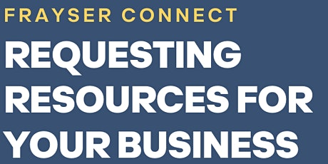 Requesting Resources for your Business tickets