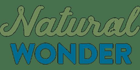 Natural Wonder Opening Night Fundraiser tickets