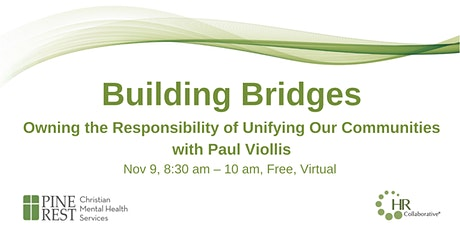 Building Bridges: Owning the Responsibility of Unifying Our Communities tickets