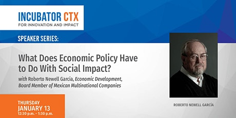 Roberto Newell: What Does Economic Policy Have to do With Social Impact? tickets
