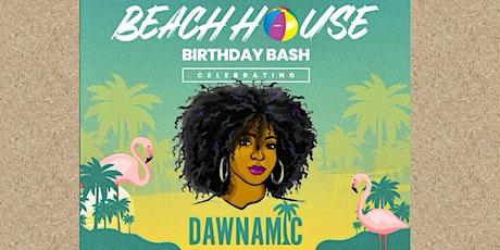 BEACH HOUSE BIRTHDAY BASH!!! tickets