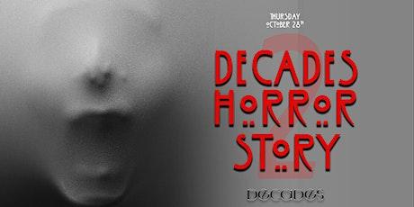 Decades Horror Story tickets