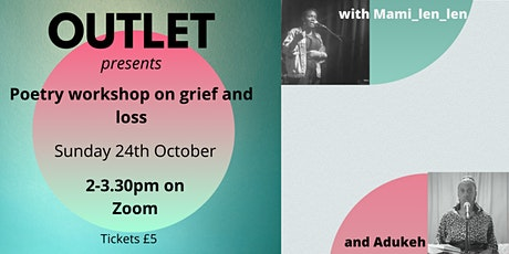 Outlet Presents: Poetry Workshop On Grief and Loss tickets
