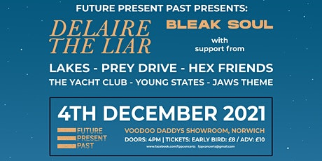Norwich Alldayer featuring Delair the liar, Bleak Soul, Lakes and more tickets