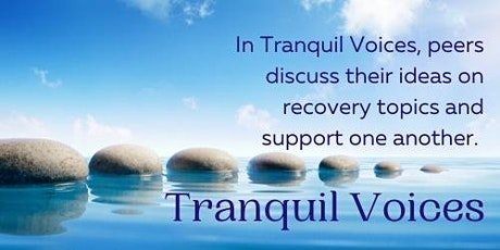 Tranquil Voices, a place for those in recovery to share ideas tickets