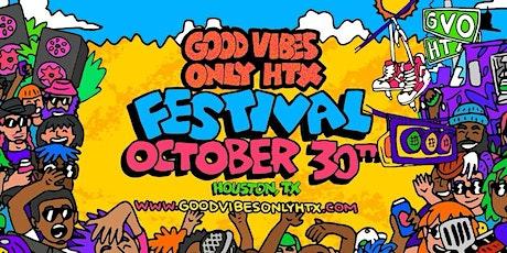 GOOD VIBES ONLY HTX FESTIVAL ft. BURNA BOY , ARI LENNOX and DJ DRAMA tickets