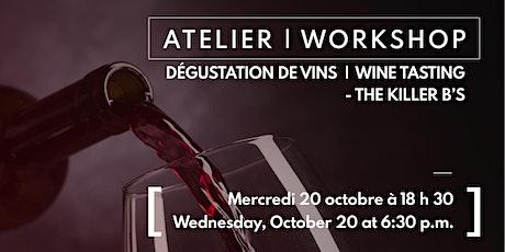 Wine Tasting Workshop /Atelier - dégustation de vins - The Killer B's billets