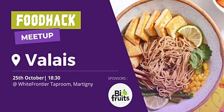 FoodHack Valais Meetup - Protéines alternatives biglietti