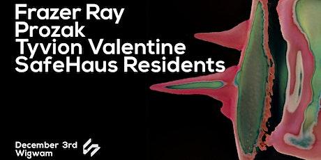 SafeHaus Returns w/ Frazer Ray, Prozak, Tyvion Valentine & More tickets