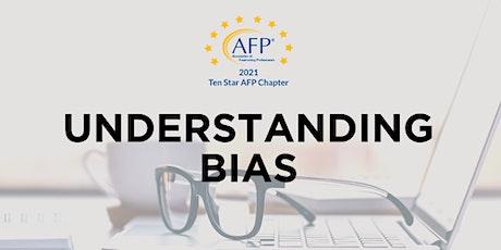 AFP October Meeting: Understanding Bias tickets