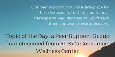 Free Virtual Peer Support Group livestreamed from RPSV's CWC. Join us! tickets