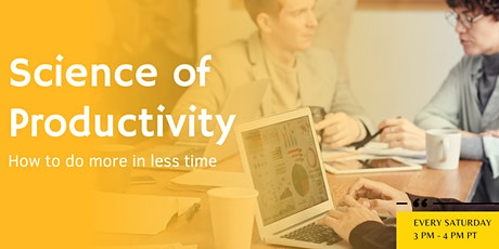 Science of Productivity - How to do more in less time! tickets