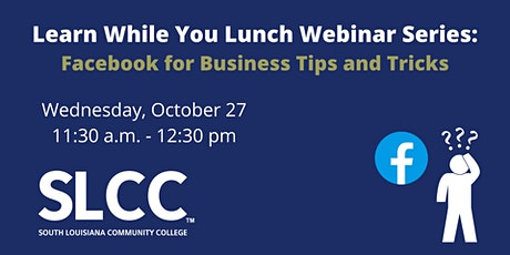 Facebook Business Tips & Tricks: SLCC's Learn While You Lunch tickets