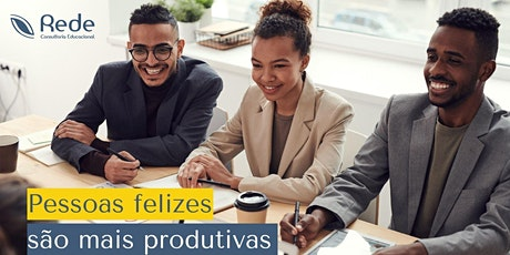 Pessoas Felizes são mais Produtivas ingressos