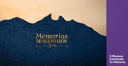 Memorias de Nuevo León 2021. Santiago Vidaurri: literatura e historia. boletos