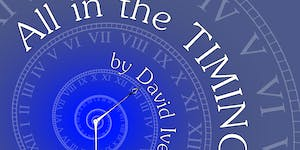 Acting Unlimited presents ALL IN THE TIMING by David Iv...