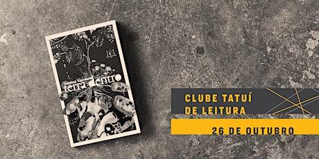 CLUBE TATUÍ DE LEITURA | Terra dentro ingressos