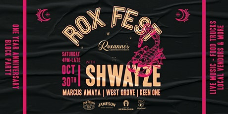 ROX FEST • One Year Anniversary Block Party Featuring SHWAYZE tickets