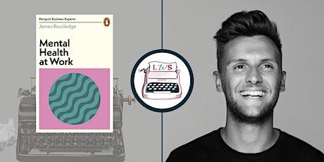 Let's Talk About Creativity & Mental Health w/ Sanctus's James Routledge tickets