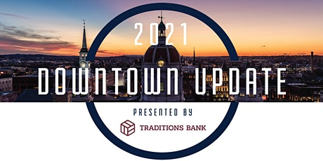 Fall 2021 Downtown Update Presented by  Traditions Bank tickets