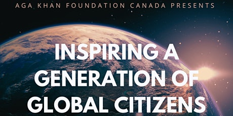 Inspiring a Generation of Global Citizens: Presented by Aga Khan Foundation tickets