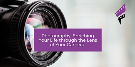 Photography: Enriching Your Life Through the Lens of Your Camera tickets