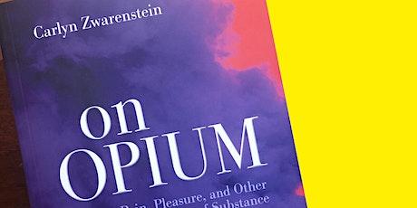 Virtual Book Launch  |  Carlyn Zwarenstein's On Opium tickets