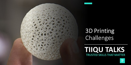 3D Printing | The challenges tickets