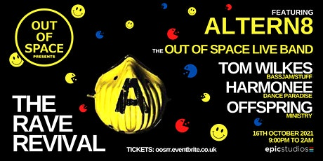 Out of Space Presents The RAVE Revival with Altern-8  **NEW DATE & VENUE** tickets