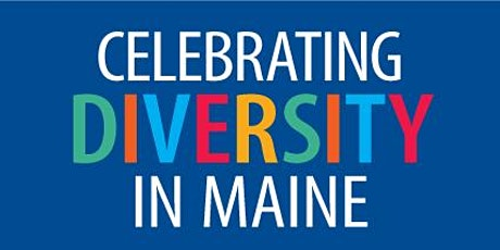 Celebrating Diversity in Maine  # 4 tickets