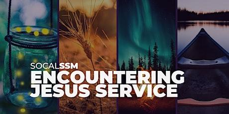 SoCal SSM Encountering Jesus Service - 11/13/21 tickets