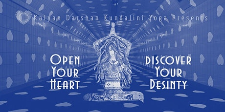 Kundalini Yoga Open Your Heart, Discover Your Destiny tickets