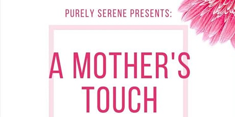 A Mother's Touch tickets