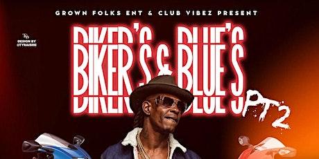 "Grown Folks Ent. & Vibez  Presents ""Bikers & Blues"" Pt. 2! tickets"