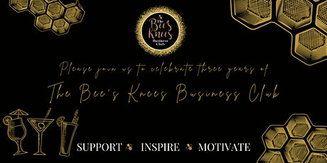 It's the Bee's Knees Business Club 3rd Birthday! tickets