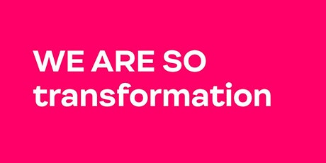 WE ARE SO transformation Tickets
