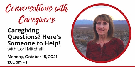 Conversations with Caregivers:  Caregiving Questions? We have help & humor! tickets