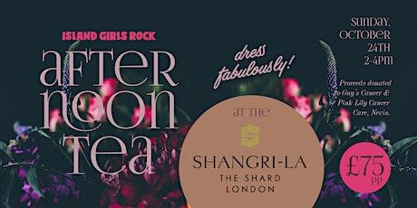 Island Girls Rock - Afternoon Tea at The Shangri-La The Shard, London tickets