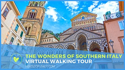 THE WONDERS OF SOUTHERN ITALY VIRTUAL TOUR tickets