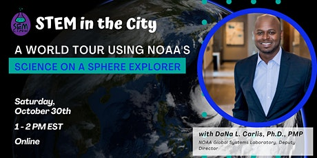 STEM in the City: A World Tour Using NOAA's Science on a Sphere Explorer tickets