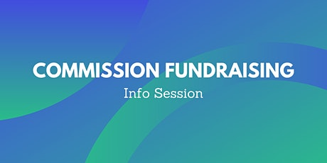 Commission Fundraising Info Session tickets