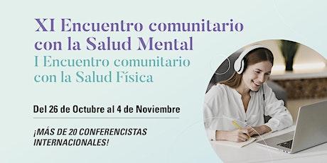 XI Encuentro comunitario con la Salud Mental Dirigido a Público en general. entradas