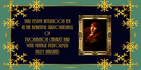 Festive Temperance Tea Party - Afternoon tea with Cabaret by Hildy &  Guest tickets