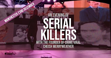 An Evening of Serial Killers - Manchester tickets