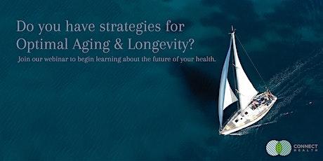 Healthspan - Strategies for Optimal Aging & Longevity WEBINAR tickets