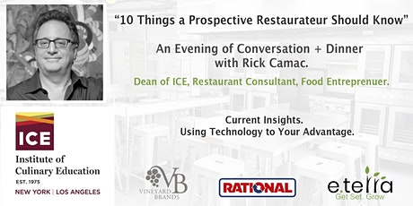 Dinner + Conversation with Rick Camac.  Dean of ICE. Restaurant Consultant. tickets